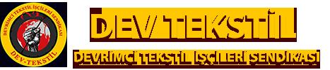 DEV TEKSTİL – Devrimci Tekstil İşçileri Sendikası